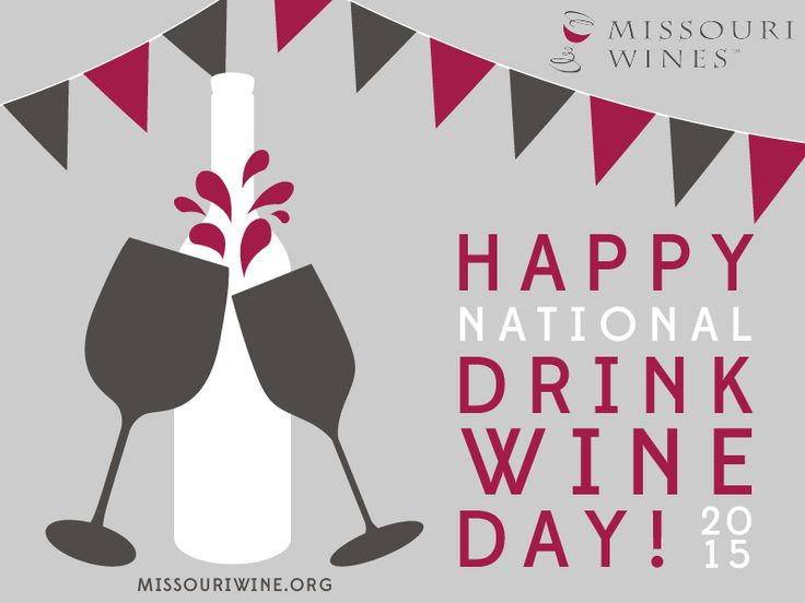 Feb. 18th is National Drink Wine Day. Celebrate with a glass of Missouri wine! Then again, isn't every day Drink Wine Day?!