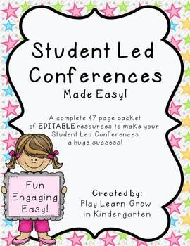 Student Led Conferences. Resource packet to make conferences fun, easy and unforgettable!