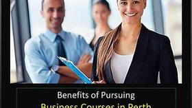 Benefits of Pursuing Business Courses in Perth