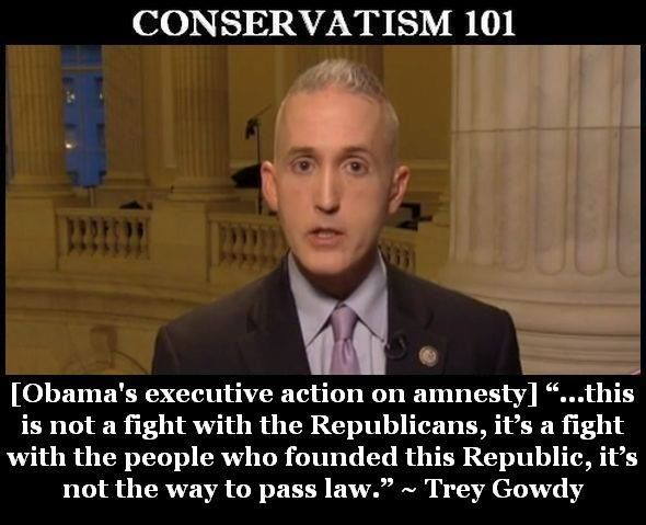 Conservatism101 - with Trey Gowdy. #‎Amnesty‬
