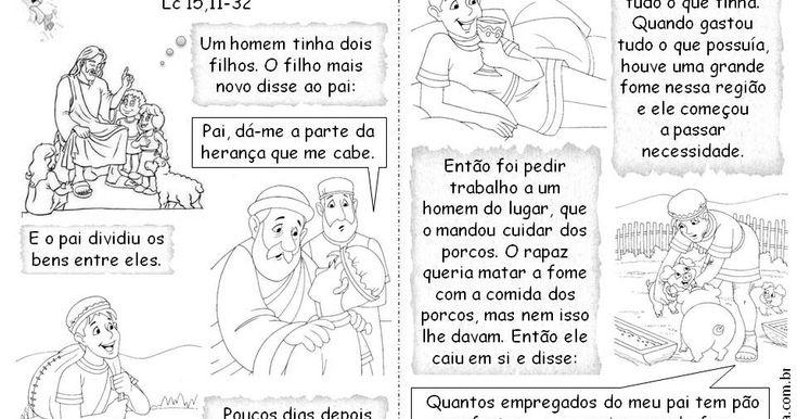 Turminha, hoje é dia de aprender mais uma parábola de Jesus.   A história de hoje é sobre um filho muito rebelde que pediu   ao pai a sua ...