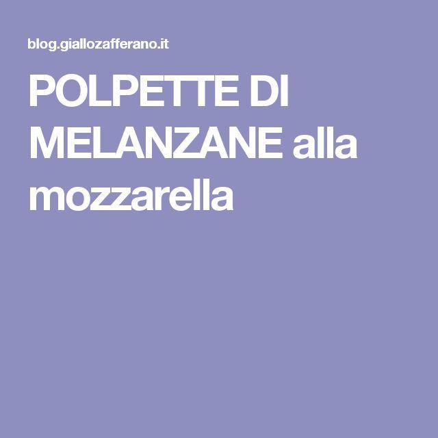 POLPETTE DI MELANZANE alla mozzarella