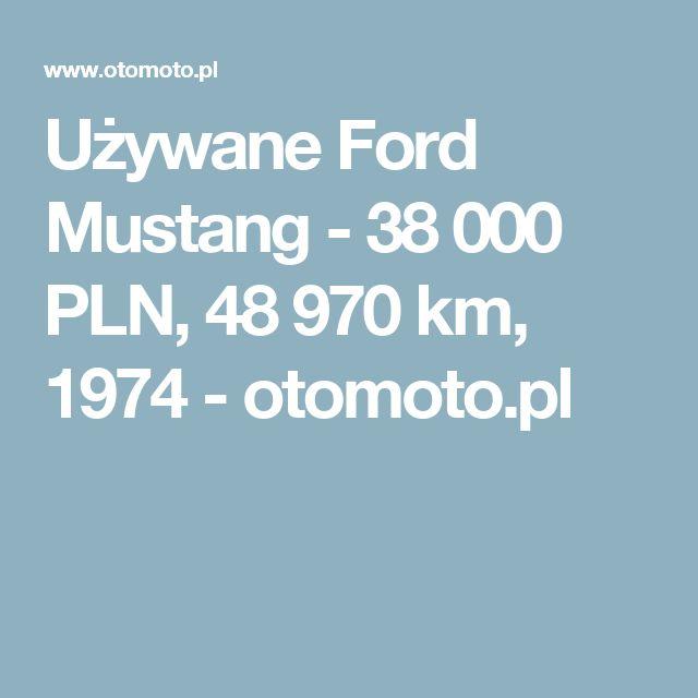 Używane Ford Mustang - 38 000 PLN, 48 970 km, 1974  - otomoto.pl