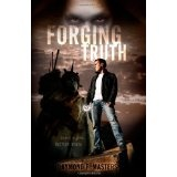 Forging Truth (Paperback)By Raymond F. Masters