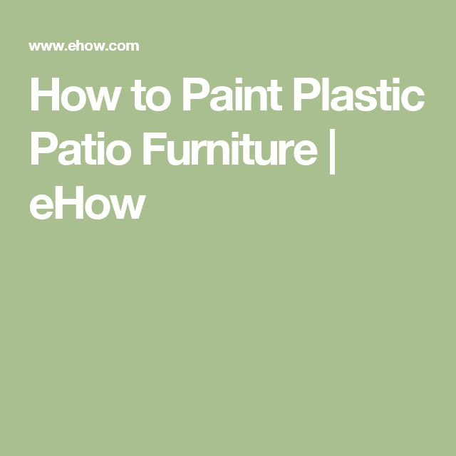 How to Paint Plastic Patio Furniture | eHow