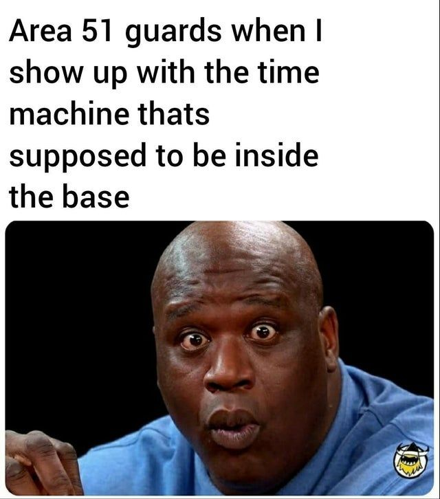 All The Best Storming Area 51 Memes Fresh Off The Mothership Laughing Jokes Funny Memes What Meme