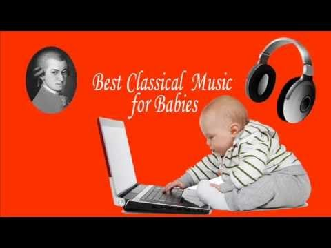 Best Classical Music for Babies : Wolfgang Amadeus Mozart ( The Mozart E...