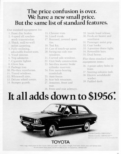 1972 Toyota Corolla Ad, mine was red & automatic & had NO guts for speed! Hey, it was cheap to buy and cheap on gas! Bought it new in '72. My 1st car!