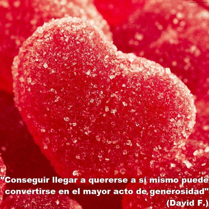 """""""Conseguir llegar a quererse a sí mismo puede convertirse en el mayor acto de generosidad"""". (David F.) http://alejandrodavidfo.blogspot.com"""