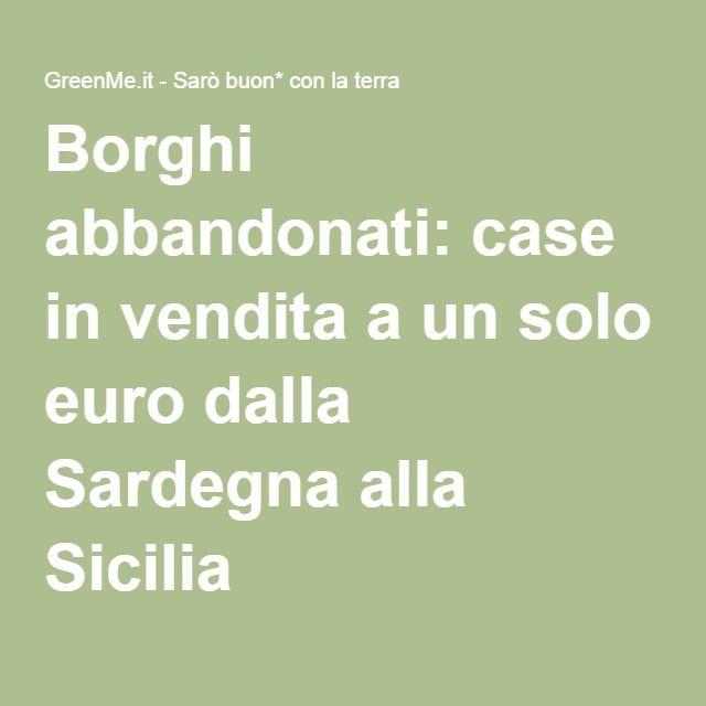 Borghi abbandonati: case in vendita a un solo euro dalla Sardegna alla Sicilia