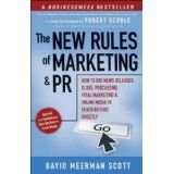 The New Rules of Marketing and PR: How to Use News Releases, Blogs, Podcasting, Viral Marketing and Online Media to Reach Buyers Directly (Paperback)By David Meerman Scott