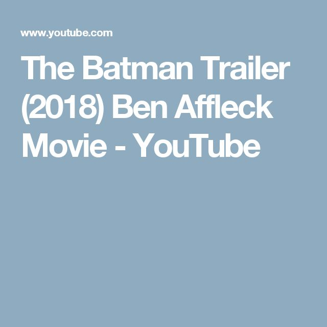 The Batman Trailer (2018) Ben Affleck Movie - YouTube