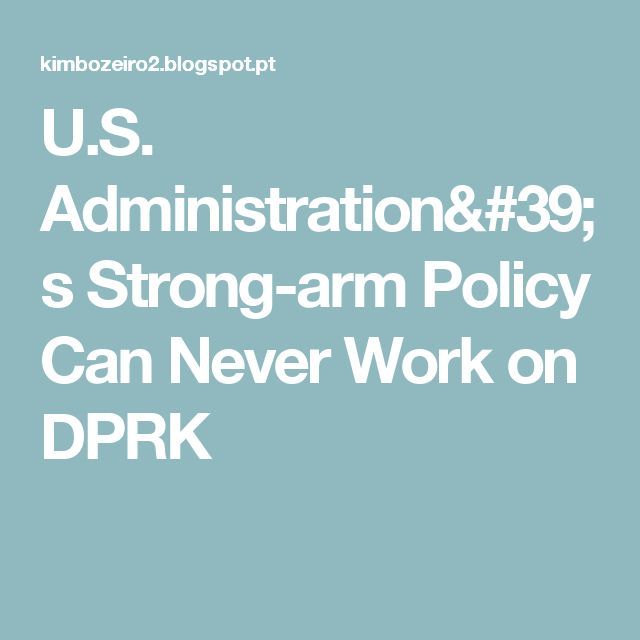 U.S. Administration's Strong-arm Policy Can Never Work on DPRK