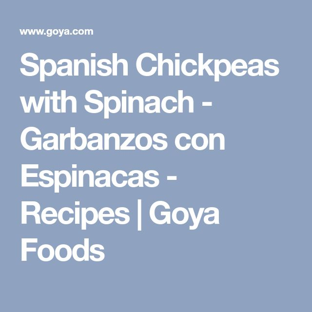 Spanish Chickpeas with Spinach - Garbanzos con Espinacas - Recipes | Goya Foods