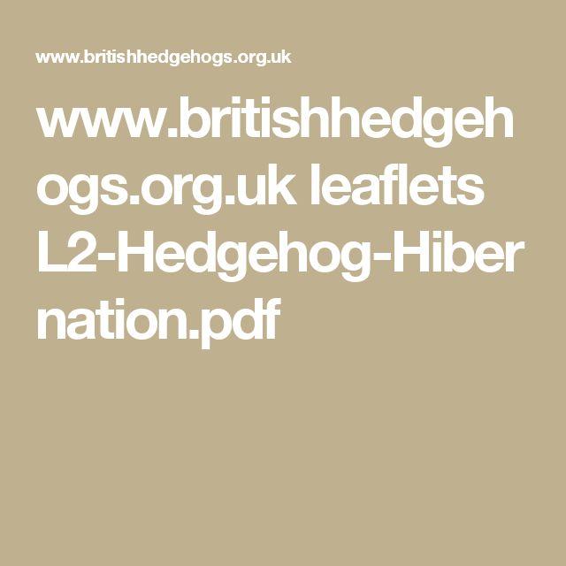 www.britishhedgehogs.org.uk leaflets L2-Hedgehog-Hibernation.pdf