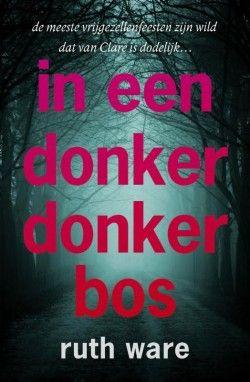 In een donker donker bos // Ruth Ware // ISBN: 9789024570768