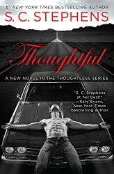 Thoughtful (Thoughtless #1.5) by S.C. Stephens  A new novel in the Thoughtless series from #1 New York Times bestselling author S. C. Stephens!  Every story has two sides, and in this new book, the epic love story between Kiera and Kellan is shown through his eyes.   http://readersklub.blogspot.com/2015/02/most-anticipated-romance-novels-of-2015.html