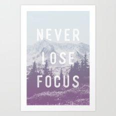 Never Lose Focus Art Print