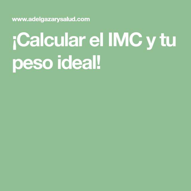 ¡Calcular el IMC y tu peso ideal!