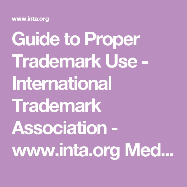 Guide to Proper Trademark Use - International Trademark Association - www.inta.org Media Documents 2012_TMUseMediaInternetPublishing.pdf