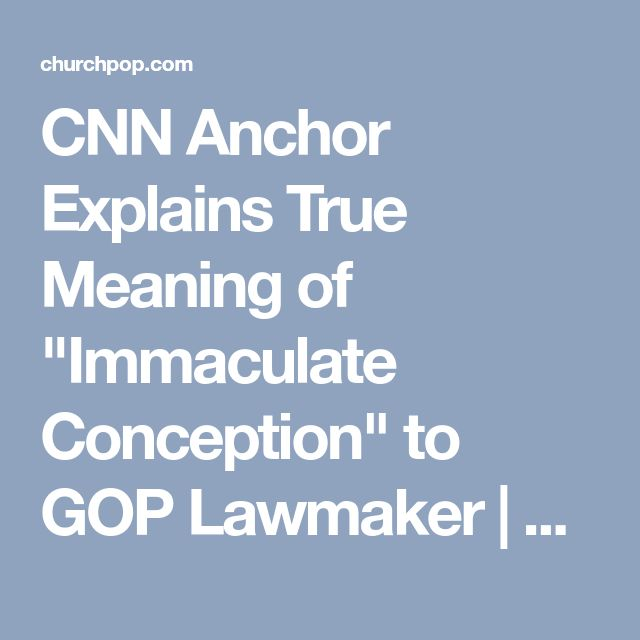 """CNN Anchor Explains True Meaning of """"Immaculate Conception"""" to GOP Lawmaker 