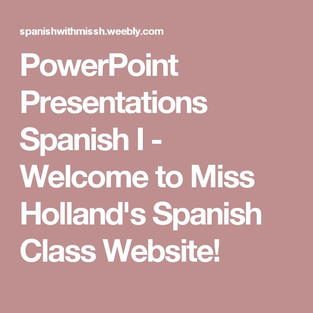 powerpoint presentations spanish i welcome to miss holland s