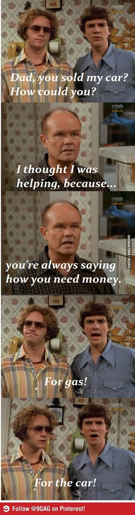 "I miss That 70's Show - Red was a really ""helpful"" dad..."