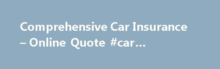 Comprehensive Car Insurance – Online Quote #car #insurannce http://zambia.nef2.com/comprehensive-car-insurance-online-quote-car-insurannce/  # Comprehensive Car Insurance Love your car? You'll love our comprehensive cover Whether you've saved every penny for the car of your dreams or simply want the reassurance that you won't face big bills in the event of an accident, you'll love our Comprehensive Car Insurance. Our most popular level of car cover comes with a range of optional extras to…