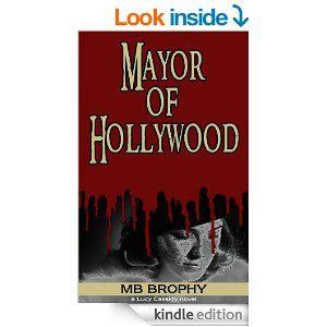 Amazon.com: Mayor of Hollywood eBook: MB Brophy: Kindle Store