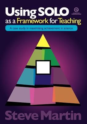 Using Solo as a Framework for Teaching: A Case Study in Maximising Achievement in Science: Maximise achievement. Using SOLO as a Framework for Teaching shows how this powerful model can be transferred simply and effectively into all aspects of everyday teaching and learning. It allows the development of challenging hierarchical learning intentions and brings clarity to both the teacher and the student on what the intended learning is to be.