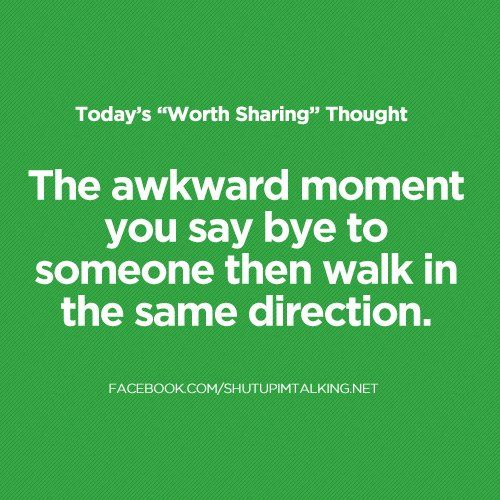 it's happened a couple of times then then we mirror each other when we try to go a different direction.