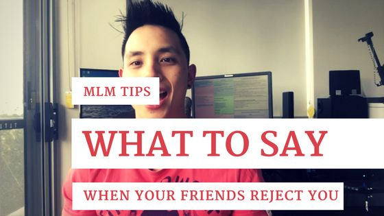 Do You Want To Know What To Say When Your Friends Reject You?  Repin or Tag your team members if you think they need this http://successwithpeternguyen.com/what-to-say-when-your-friends-reject-you/