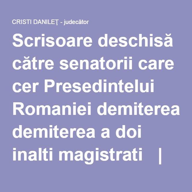 Scrisoare deschisă către senatorii care cer Presedintelui Romaniei demiterea a doi inalti magistrati  | CRISTI DANILEŢ - judecător