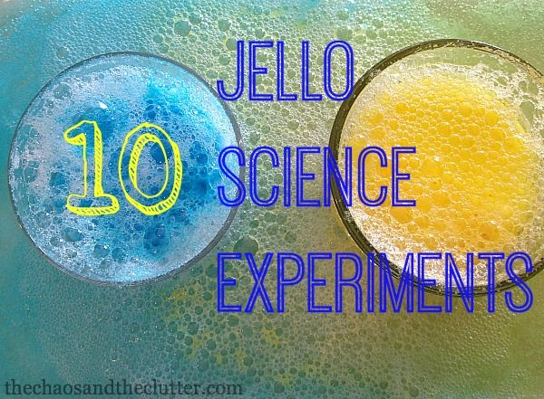 Fun (and yummy!) science experiments with Jello for you and your little one thanks to The Chaos and The Clutter blog!