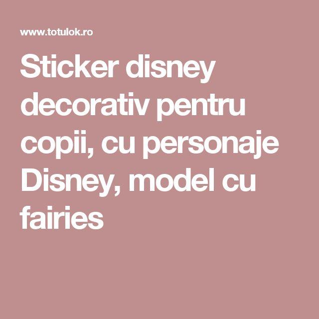Sticker disney decorativ pentru copii, cu personaje Disney, model cu fairies
