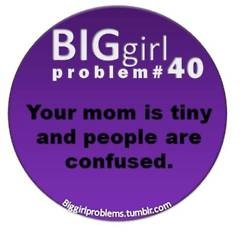 BIG girl problems: this is so gonna be my daughter and I at the rate she's growing lol