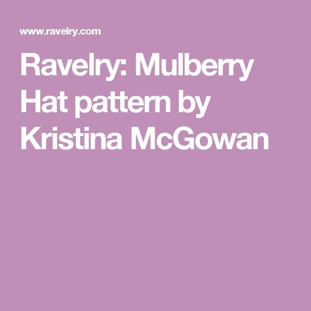 Ravelry: Mulberry Hat pattern by Kristina McGowan