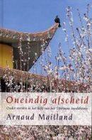 Arnoud Maitland - Oneindig afscheid.  De auteur, een leerling van de Tibetaanse Lama Tarthang Tulku, belicht het proces van ouder worden en sterven aan de hand van zijn moeders voortschrijdende ziekte van Alzheimer en combineert dit met basisinzichten uit het Tibetaans boeddhisme. Het hoofdthema is de vergankelijkheid van alles en iedereen en het leren om bewust los te laten.