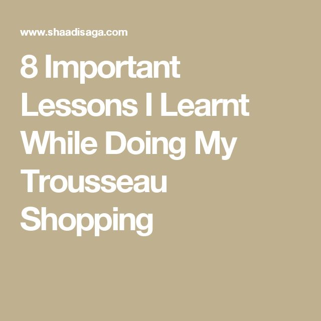 8 Important Lessons I Learnt While Doing My Trousseau Shopping