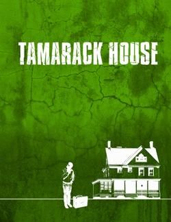 Free Staged reading of  TAMARACK HOUSE by Michael Dowling at Premiere Stages, June 22-24, 2012.