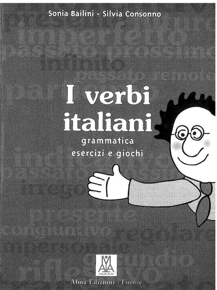 I verbi italiani - Sonia Bailini, Silvia Consonno by bru gnone - issuu