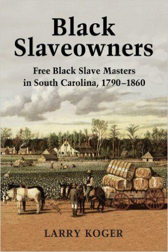 Ήξερες ότι στην Αμερική ιδιοκτήτες μαύρων σκλάβων ήταν και μαύροι; Όχι; Δεν εκπλήσσομαι.