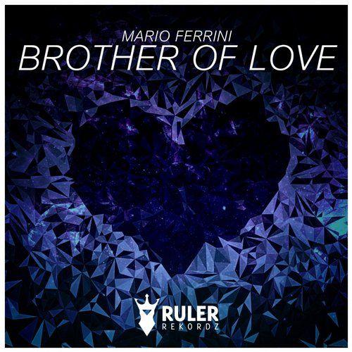 RRZ011 - Ruler Rekordz Brother Of Love (Original Mix) - Mario Ferrini  #RRZ011 #MarioFerrini #RulerRekordz #BrotherOfLove #brother #love #mario #ruler