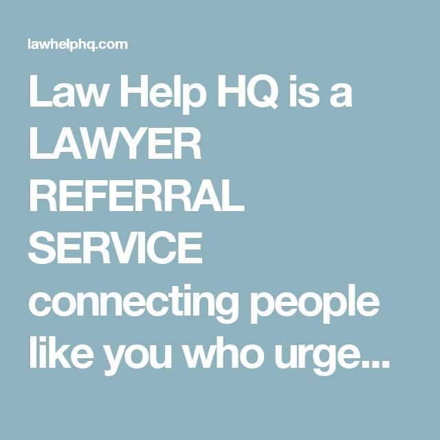 Law Help HQ is a LAWYER REFERRAL SERVICE connecting people like you who urgently need to hire an attorney to handle their case.  Call for a Confidential Lawyer Referral Now  855-978-9267