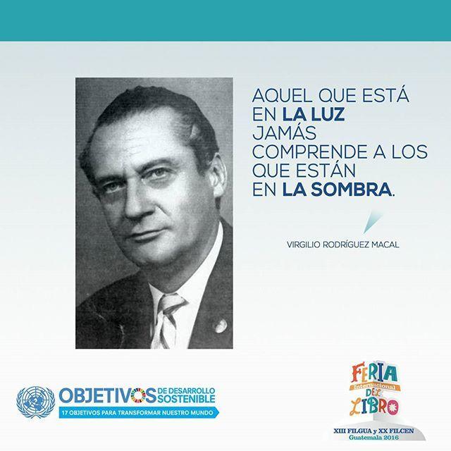 Lo dijo Virgilio Rodríguez Macal y sigue vigente. #SemanaDelLibro #Filgua2016