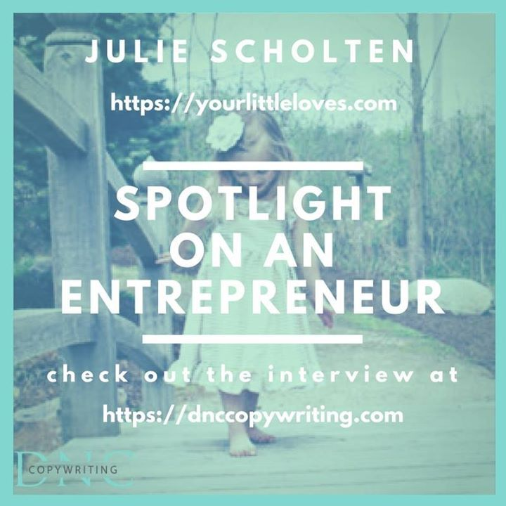Spotlight on an Entrepreneur is a new segment at DNC Copywriting where I seek out successful entrepreneurs and drill them about their success. Check it out at Spotlight on an Entrepreneur is a new segment at DNC Copywriting where I seek out successful entrepreneurs and drill them about their success. Check it out at https://dnccopywriting.com/spotlight-entrepreneur-julie-scholten-little-loves/
