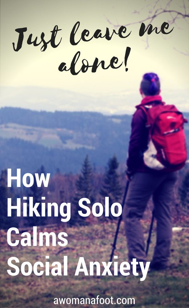 Hiking solo brings healing to social anxiety sufferers. Break the stereotypes and hit the trails alone to calm your nerves and find peace.| mental health| women's health | introvert | solo travel | awomanafoot.com