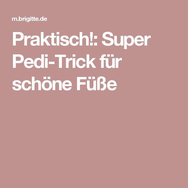 Praktisch!: Super Pedi-Trick für schöne Füße