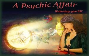 my wednesday night show A Psychic  affair airs at 9,30-10.30pm, it is a hoot with free readings, and visiting numerous areas of esoteric fancy, scrying, tarot, auras and much more join in by following the link