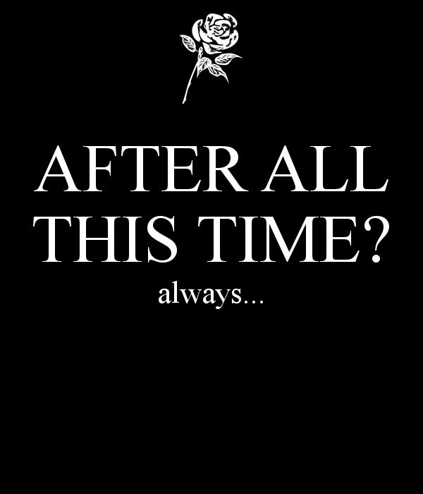 Favourite Harry Potter Quotes: After All This Time? Always...